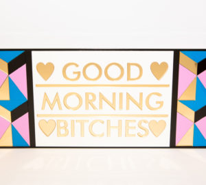 Good Morning Bitches | Perspex Artwork | Home Decor | Kokomo Design