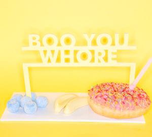 BOO YOU WHORE; Mean Girls inspired perspex cake topper | Perspex Artwork | Home Decor | Kokomo Design